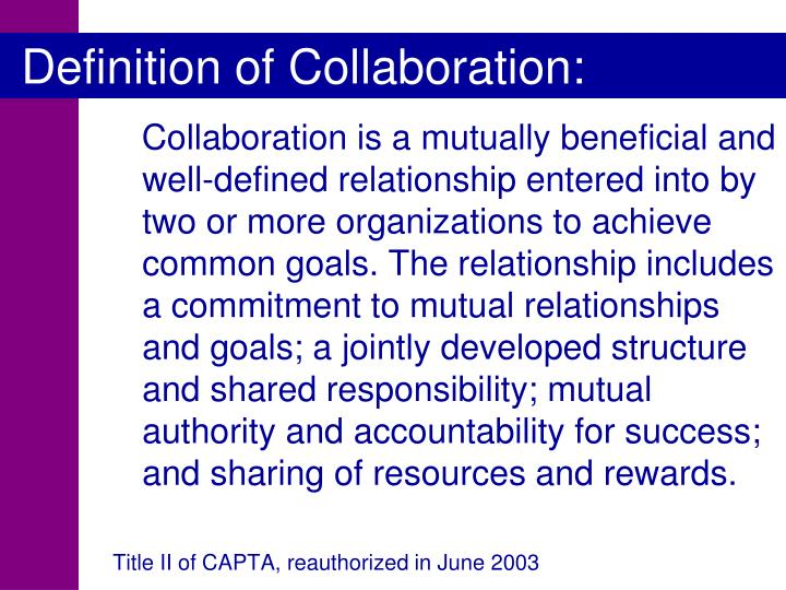 Definition of Collaboration:
