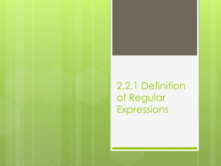 2.2.1 Definition of Regular Expressions