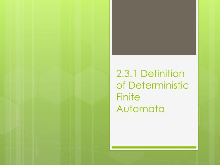 2.3.1 Definition of Deterministic Finite Automata