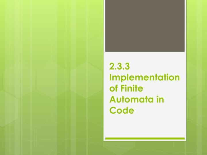 2.3.3 Implementation of Finite Automata in Code