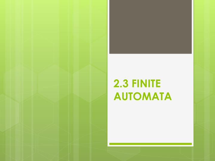 2.3 FINITE AUTOMATA