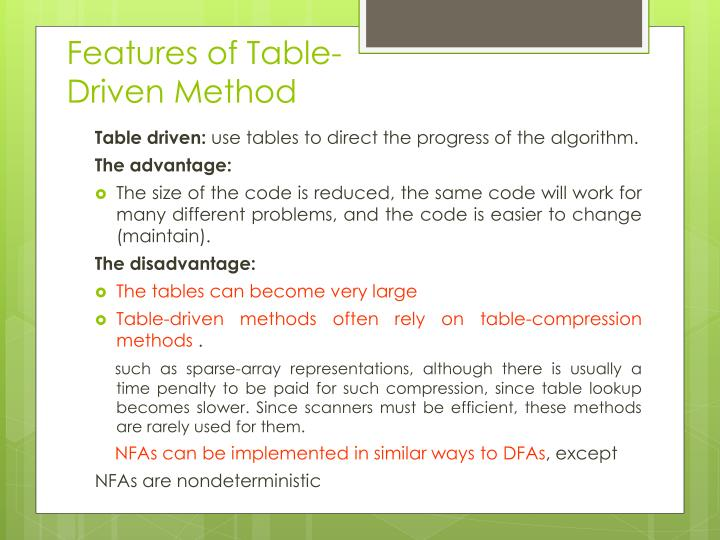 Features of Table-Driven Method