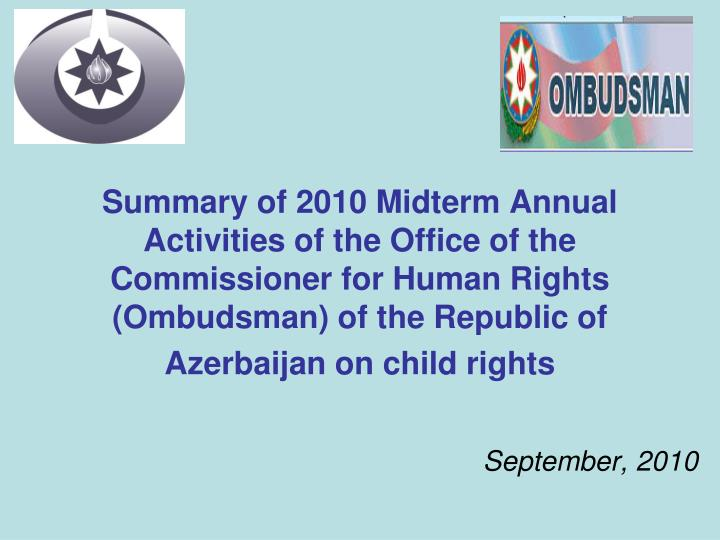 Summary of 2010 Midterm Annual Activities of the Office of the Commissioner for Human Rights (Ombudsman) of the Republic of Azerbaijan on child rights