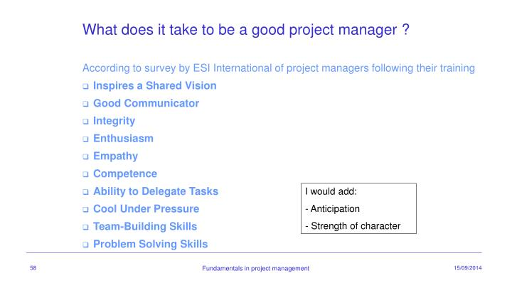 What does it take to be a good project manager ?
