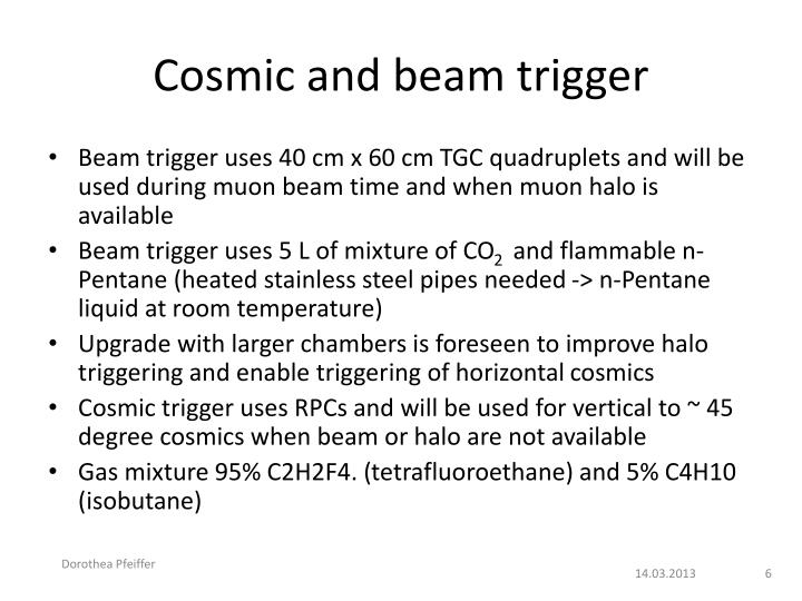 Cosmic and beam trigger