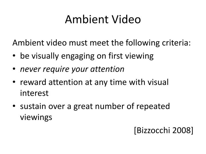 Ambient video