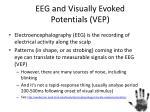 eeg and visually evoked potentials vep