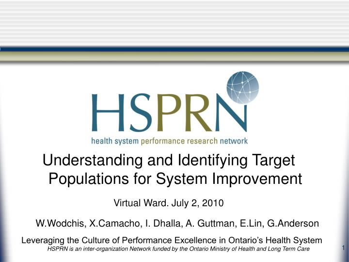 Understanding and Identifying Target Populations for System Improvement