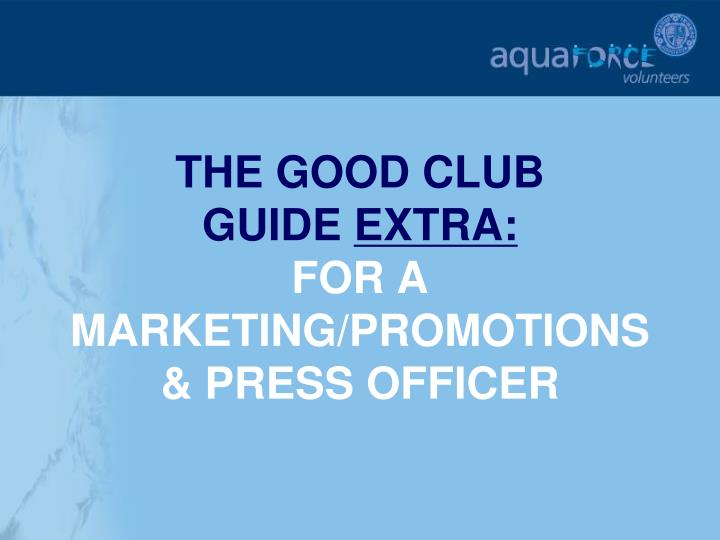 The good club guide extra for a marketing promotions press officer