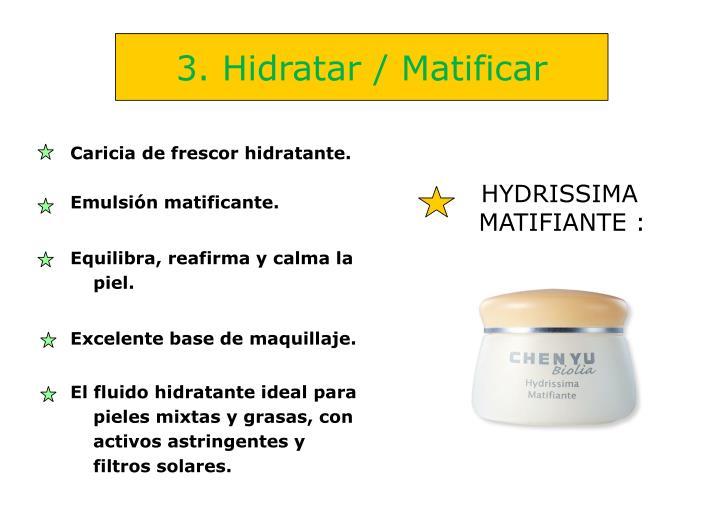 3. Hidratar / Matificar