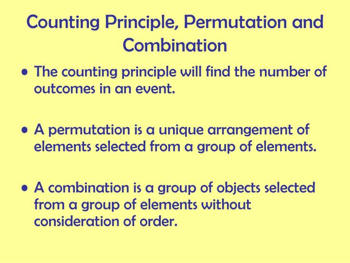 Counting Principle, Permutation and Combination