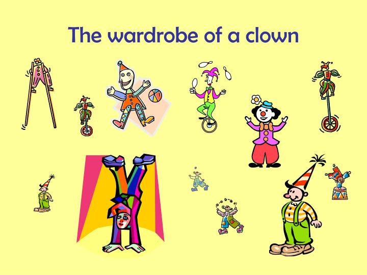The wardrobe of a clown