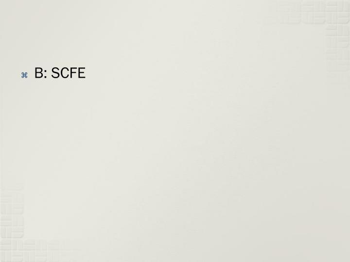 B: SCFE