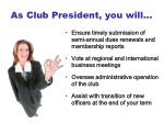 as club president you will1