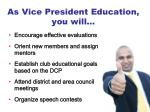 as vice president education you will1