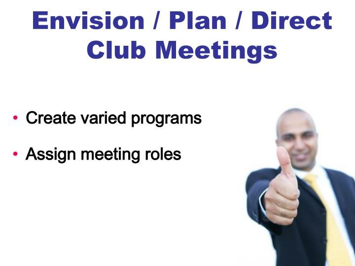 Envision / Plan / Direct Club Meetings