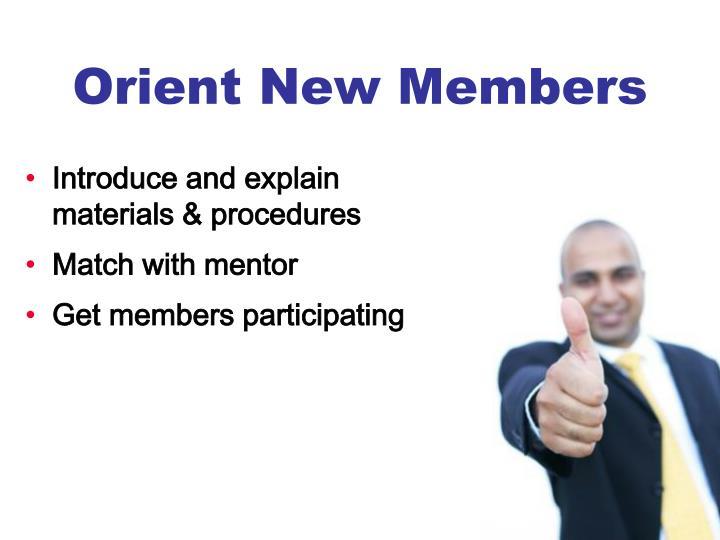 Orient New Members