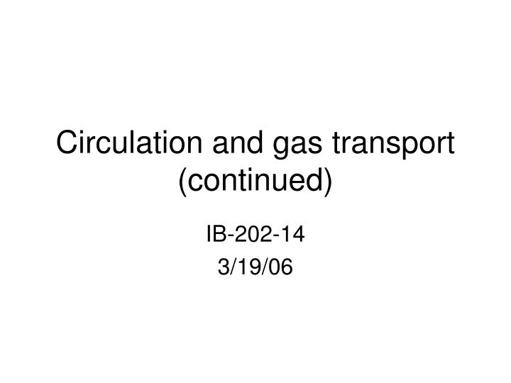 Circulation and gas transport continued
