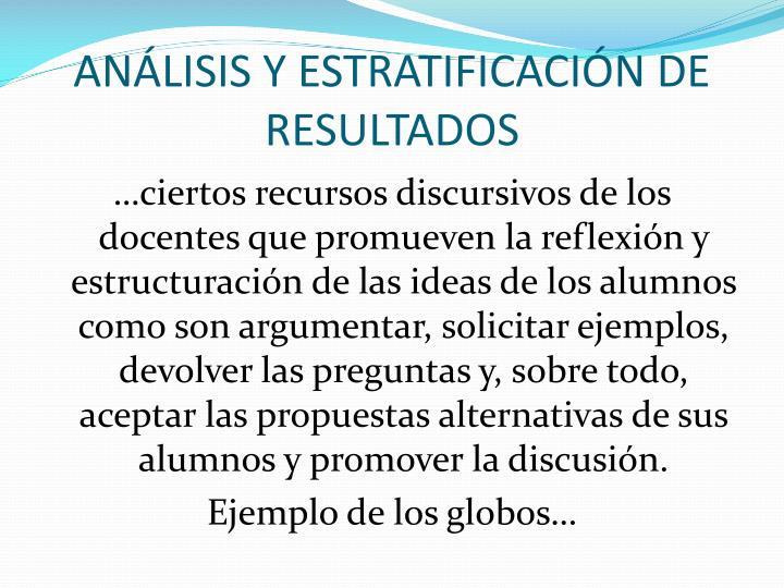 ANÁLISIS Y ESTRATIFICACIÓN DE RESULTADOS