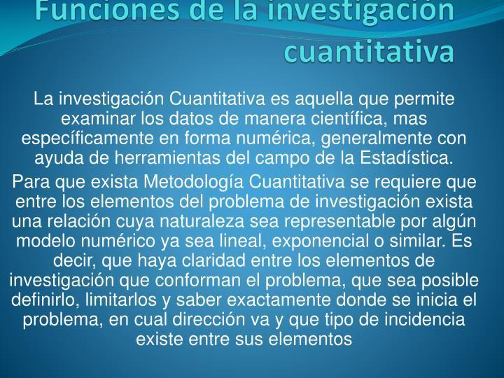Funciones de la investigación cuantitativa