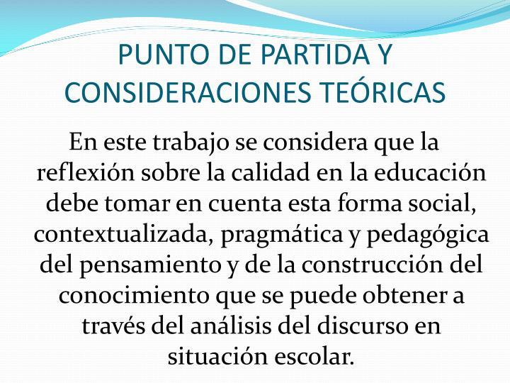 PUNTO DE PARTIDA Y CONSIDERACIONES TEÓRICAS