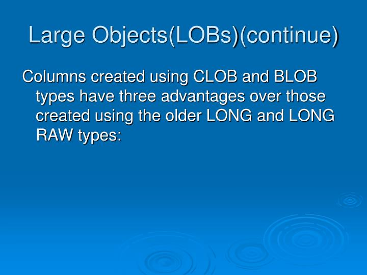 Large Objects(LOBs)(continue)