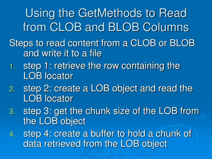 Using the GetMethods to Read from CLOB and BLOB Columns