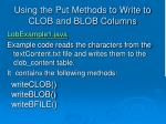 using the put methods to write to clob and blob columns3