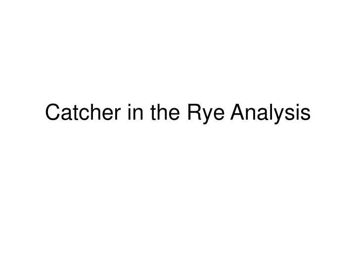 Catcher in the rye analysis