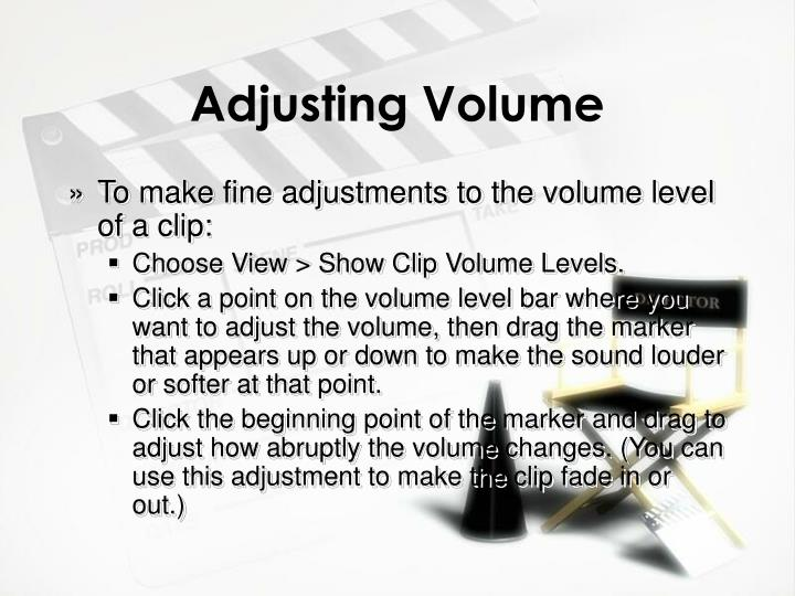 Adjusting Volume