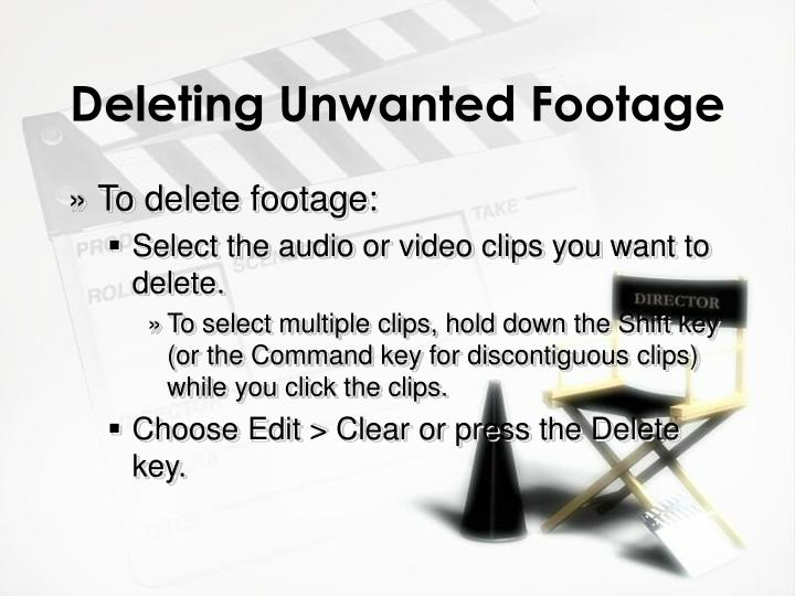 Deleting Unwanted Footage