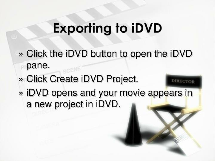 Exporting to iDVD