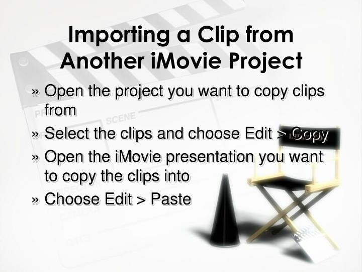 Importing a Clip from Another iMovie Project