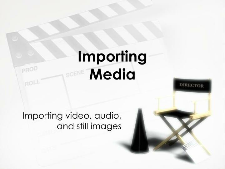 Importing Media