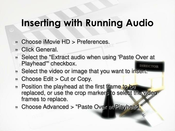 Inserting with Running Audio