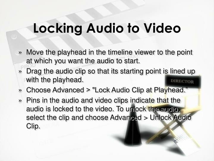 Locking Audio to Video