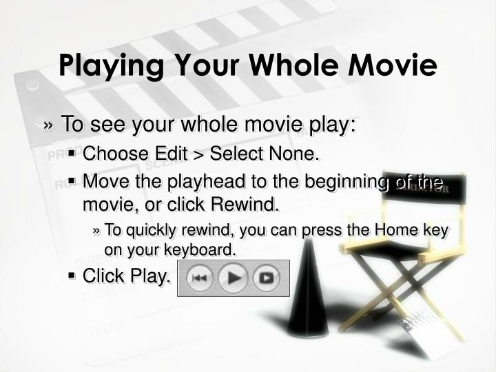Playing Your Whole Movie