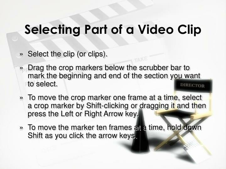 Selecting Part of a Video Clip