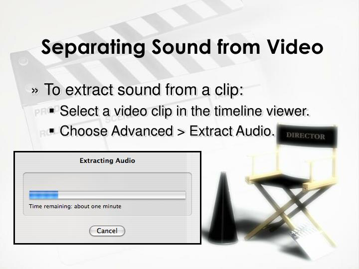 Separating Sound from Video