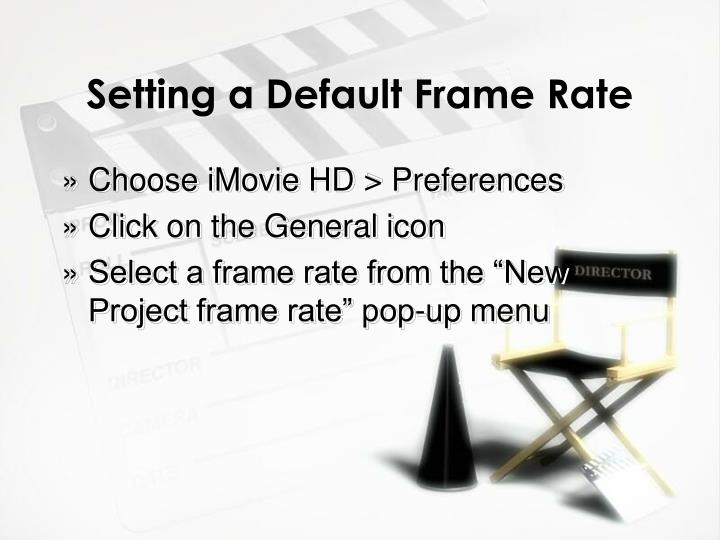 Setting a Default Frame Rate