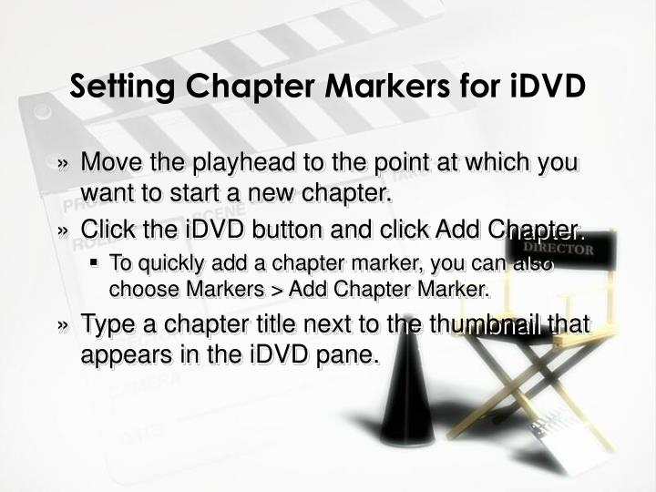 Setting Chapter Markers for iDVD