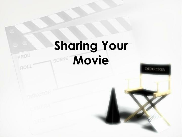 Sharing Your Movie