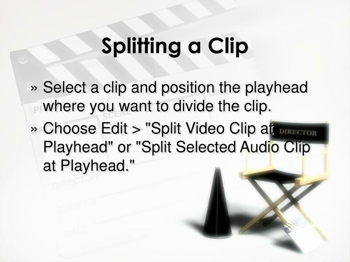 Splitting a Clip