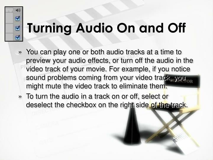 Turning Audio On and Off