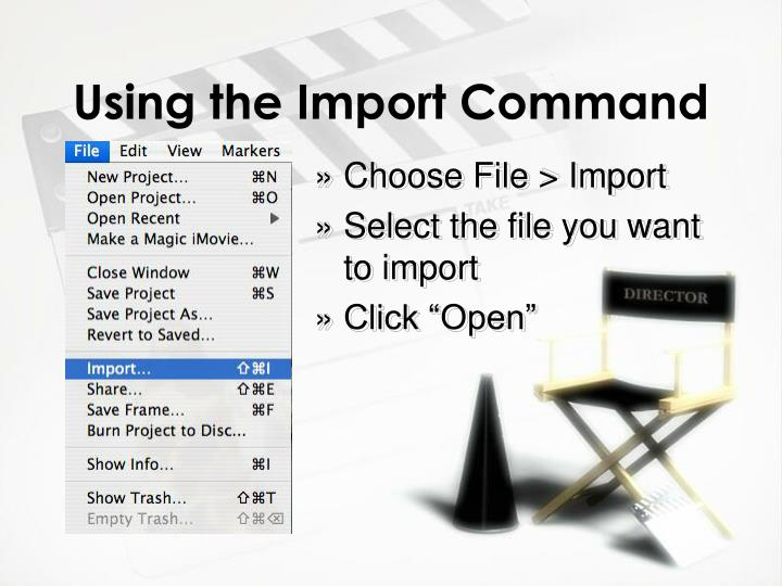 Using the Import Command
