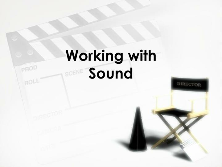 Working with Sound