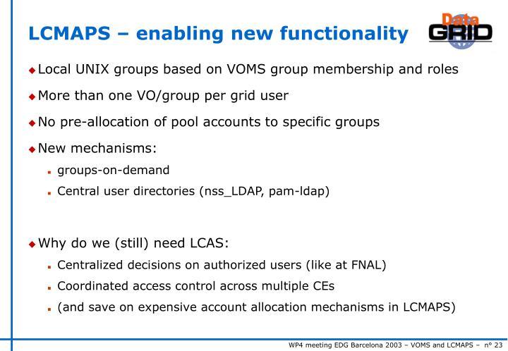 LCMAPS – enabling new functionality