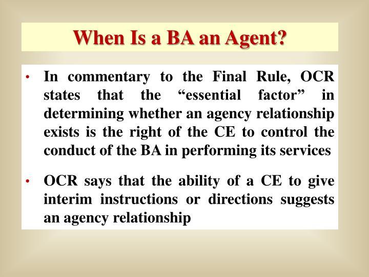 When Is a BA an Agent?