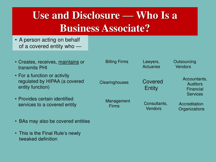 Use and Disclosure — Who Is a Business Associate?