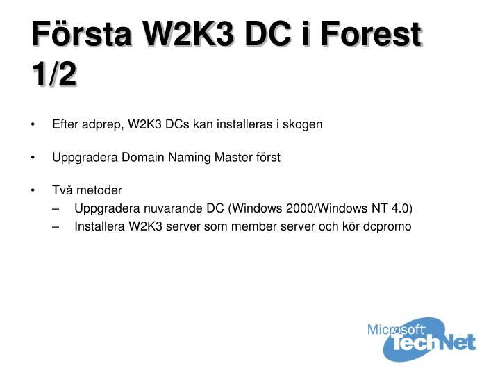 Första W2K3 DC i Forest 1/2